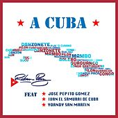 A Cuba (feat. Yoandy San Martin & Ivan el Samurai de Cuba) von Ruben Paz