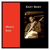 Easy Baby by Magic Sam