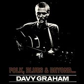 Folk, Blues & Beyond by Davy Graham