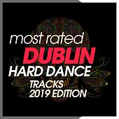 Most Rated Dublin Hard Dance Tracks 2019 Edition de Various Artists