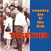 Together van Country Joe & The Fish