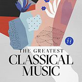 The Greatest Classical Music de Various Artists
