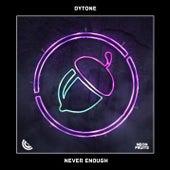 Never Enough de Dytone