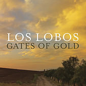 Gates Of Gold di Los Lobos