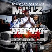 Feeding da Streetz Anthem by Deejay Millz