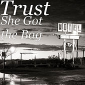 She Got the Bag by Trust