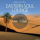 Eastern Soul Lounge (Chillout Your Mind) von Various Artists