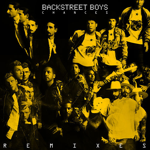 Chances (Remixes) by Backstreet Boys