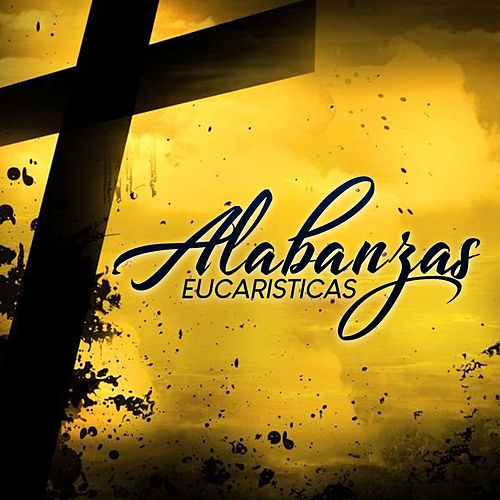 Alabanzas Eucarísticas de Musica Cristiana