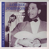 The Essential Blue Archive: Why Should I Cry de Lonnie Johnson