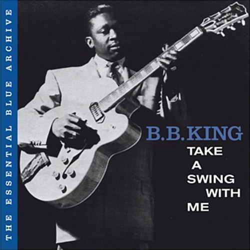 The Essential Blue Archive: Take a Swing with Me von B.B. King