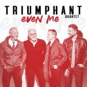 Even Me by Triumphant Quartet