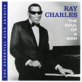 The Essential Blue Archive: The Soul of a Man by Ray Charles