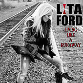 Living Like a Runaway (Bonus Track Version) by Lita Ford