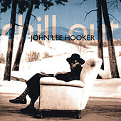 Chill Out (Remastered) de John Lee Hooker