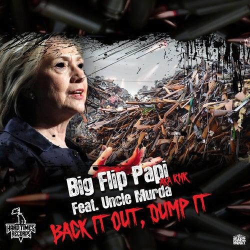 Back It Out, Dump It (feat. Uncle Murda) by Big Flip Papi