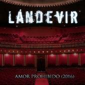 Amor Prohibido by Lándevir