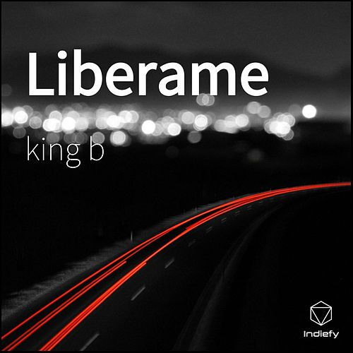 Liberame de King B