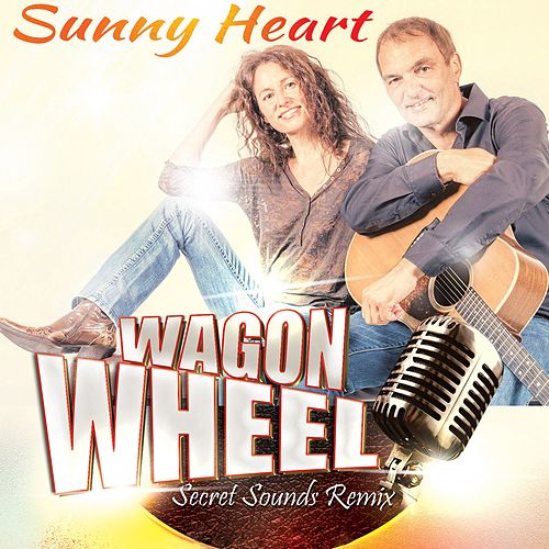 Wagon Wheel (Secred Sounds Remix) von Sunny Heart