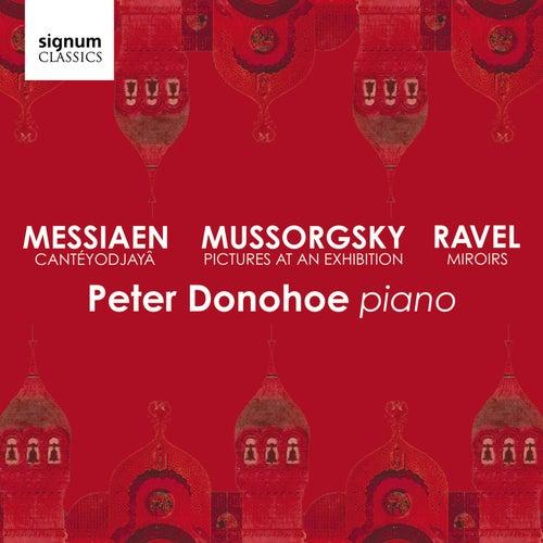 Mussorgsky: Pictures at an Exhibition – Messiaen: Cantéyodjayâ – Ravel: Miroirs de Peter Donohoe