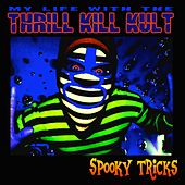 Spooky Tricks von My Life with the Thrill Kill Kult