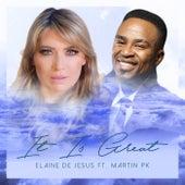 It Is Great by Elaine de Jesus