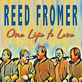 One Life to Love by Reed Fromer