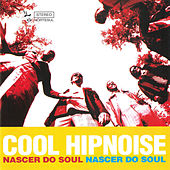 Nascer do Soul by Cool Hipnoise