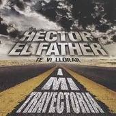 Mi Trayectoria di Hector El Father