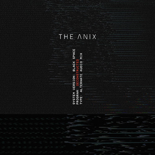 Black Space (Deconstructed) by The Anix