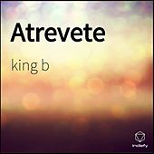 Atrevete by King B