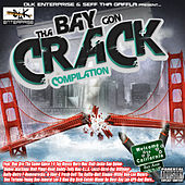 DLK Enterprise Presents: The Bay Gon Crack Compilation by Various Artists