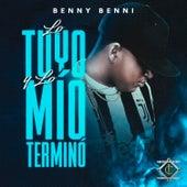 Lo Tuyo y Lo Mio Termino von Benny Benni