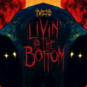 Livin' at the Bottom by Twiztid