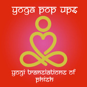 Yogi Translations of Phish by Yoga Pop Ups