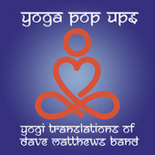 Yogi Translations of Dave Matthews Band by Yoga Pop Ups