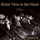 Grind Time In Da Hood Vol, 37 by Various Artists