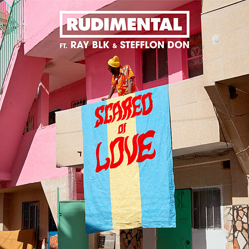 Scared of Love (feat. RAY BLK & Stefflon Don) de Rudimental
