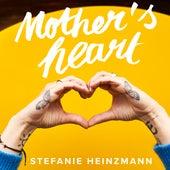 Mother's Heart von Stefanie Heinzmann