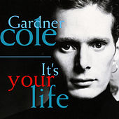 It's Your Life von Gardner Cole