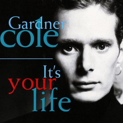 It's Your Life de Gardner Cole