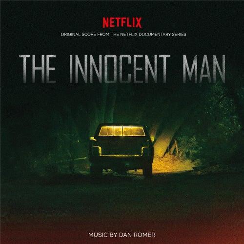 The Innocent Man (Original Score from the Netflix Documentary Series) by Dan Romer