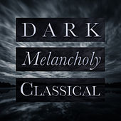 Dark Melancholy Classical von Various Artists