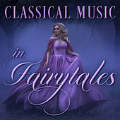 Classical Music In Fairytales de Various Artists