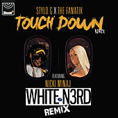 Touch Down (White N3rd Remix) de Stylo G