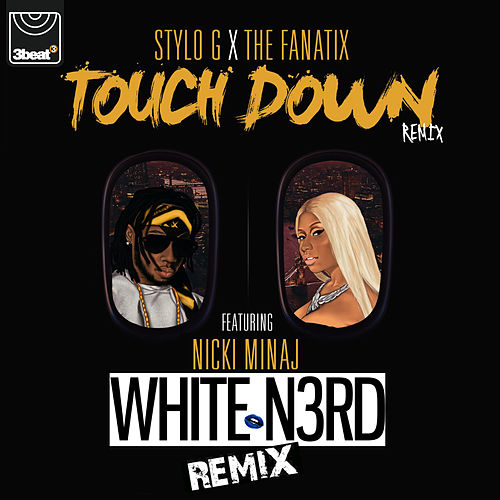 Touch Down (White N3rd Remix) by Stylo G