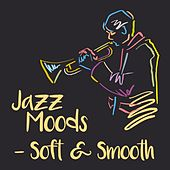 Jazz Moods - Soft & Smooth de Various Artists