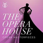 The Opera House: Opera Masterpieces von Various Artists