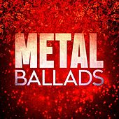 Metal Ballads by Various Artists