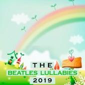 The Beatles Lullabies 2019 by Sleepy Night Music